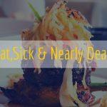 Fat,Sick & Nearly Dead